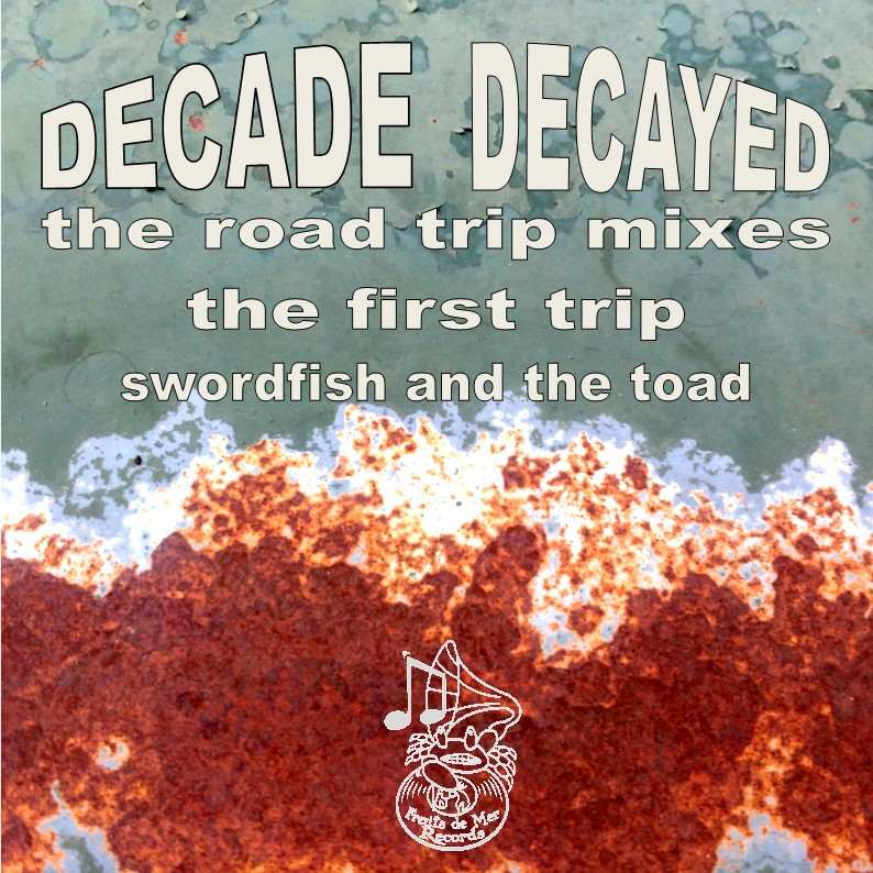Decade/Decayed road trip first trip CD