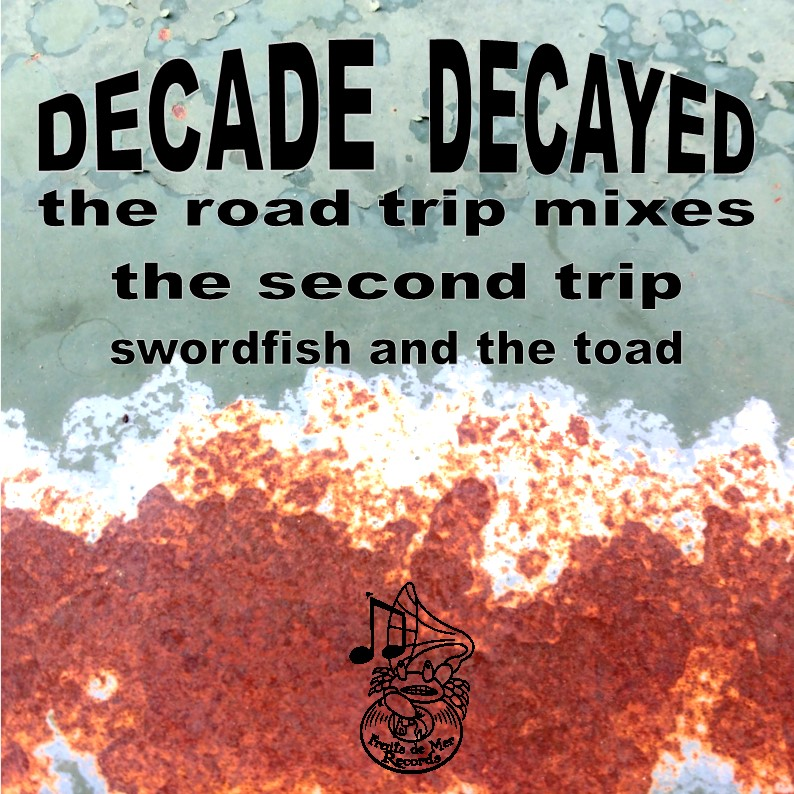 Decade/Decayed road trip second trip CD