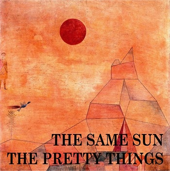 pretty things - the same sun
